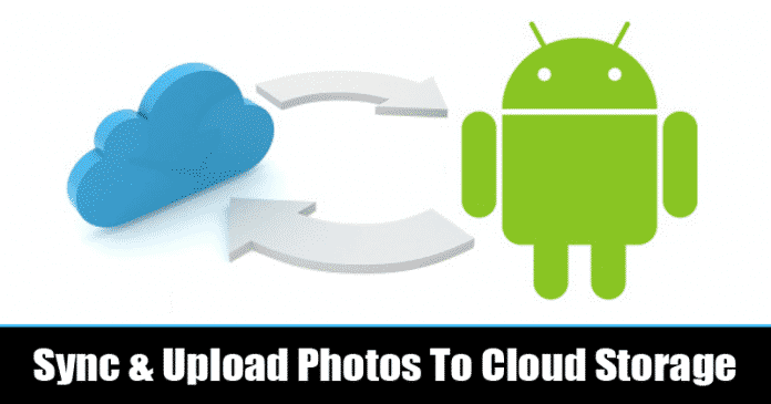 10 Tools to Sync & Auto-Upload Photos from Android to Cloud Storage