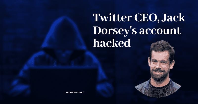 Twitter CEO Jack Dorsey's Twitter Account Hacked!