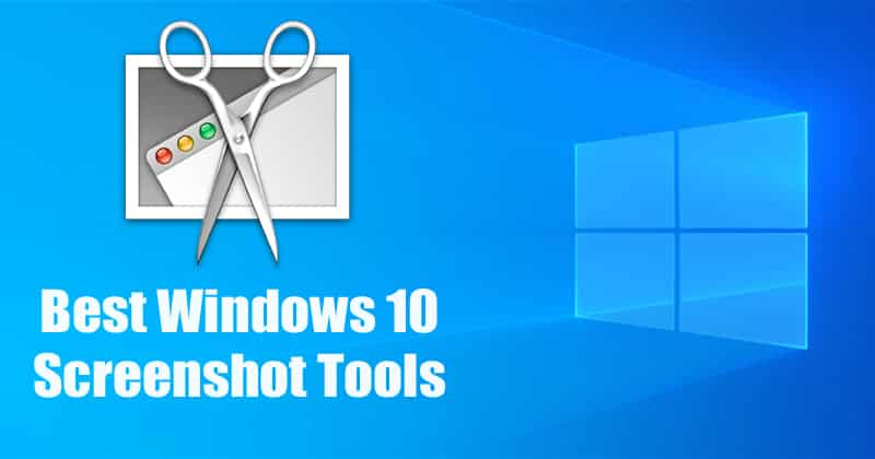10 Best Windows 10 Screenshot Tools 2020