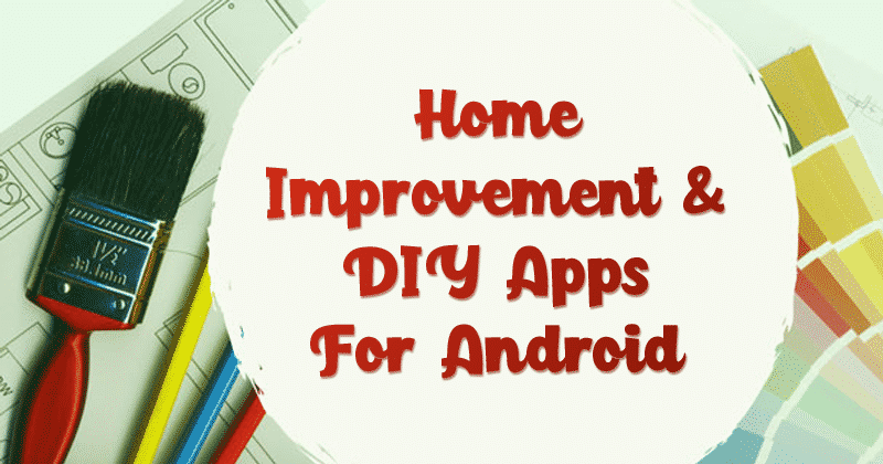 Top 10 Best Home Improvement and DIY Apps for Android