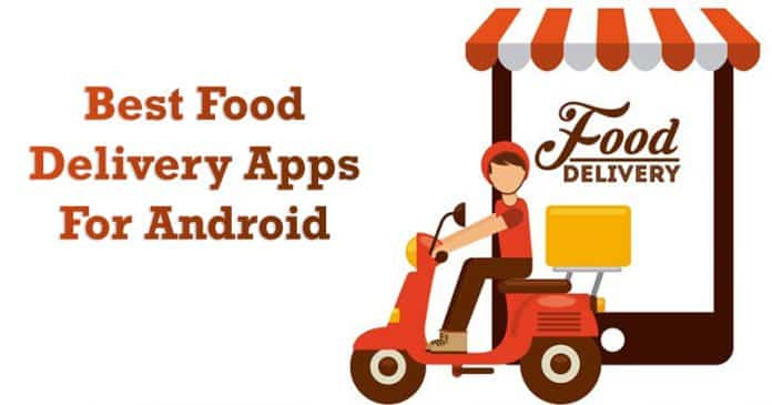 Top 10 Best Food Delivery Apps For Android
