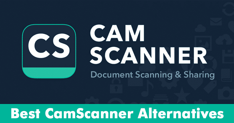Top 10 Best CamScanner Alternatives For Android