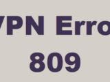 VPN Error 809