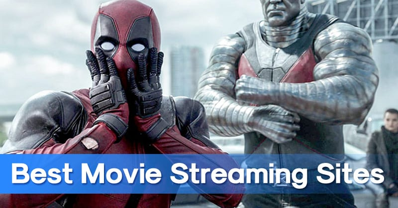 15 Best Movie Streaming Sites To Watch Movies For Free 2019