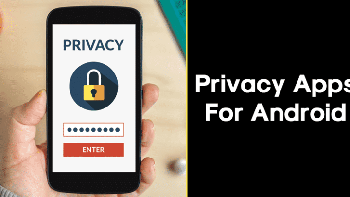 Top 10 Best Privacy Apps For Android 2019
