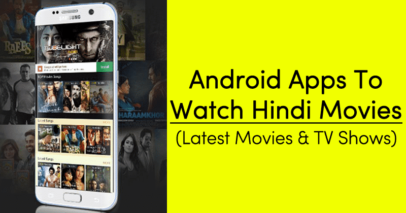 Top 10 Best Android Apps To Watch Hindi Movies