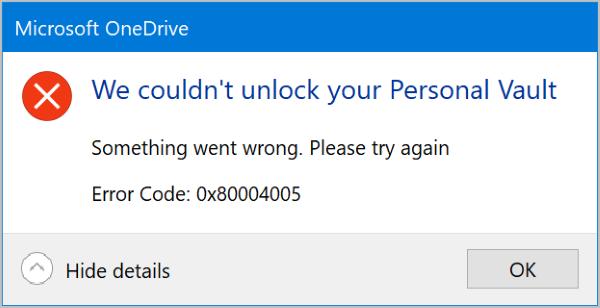 We couldn't unlock your Personal vault, Error Code 0x80004005