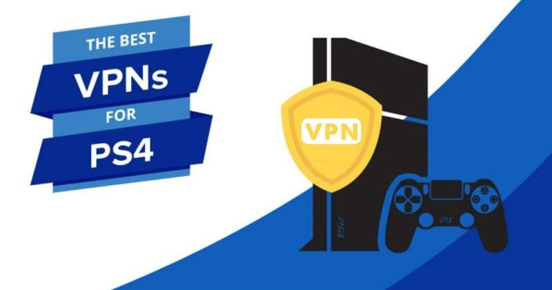 Top 10 Best Free VPN For PS4 (2019 Edition)