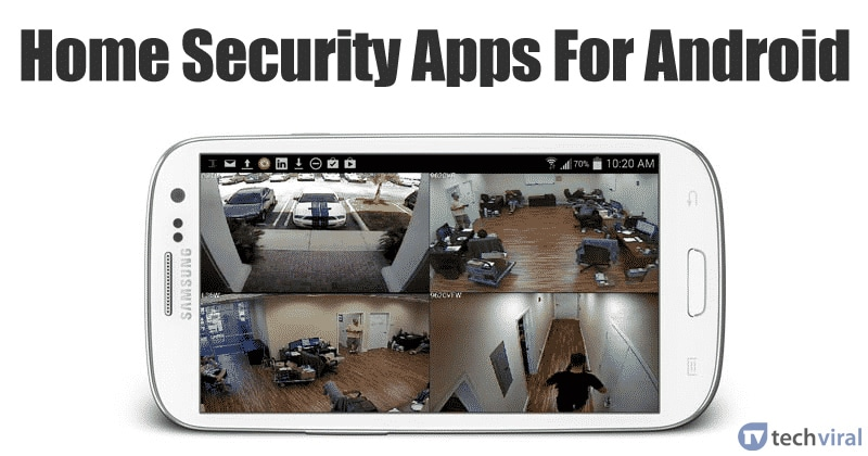 5 Best Home Security Apps For Android 2020