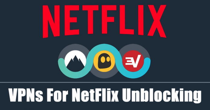 15 Best VPNs For NetFlix Unblocking in 2020