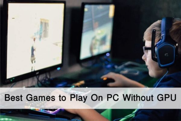 8 Best Games to Play On PC Without GPU in 2020