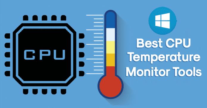 10 Best CPU Temperature Monitor Tools For Windows