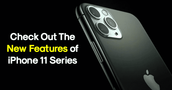 10 Best New Features Of Apple's New iPhone 11 Series