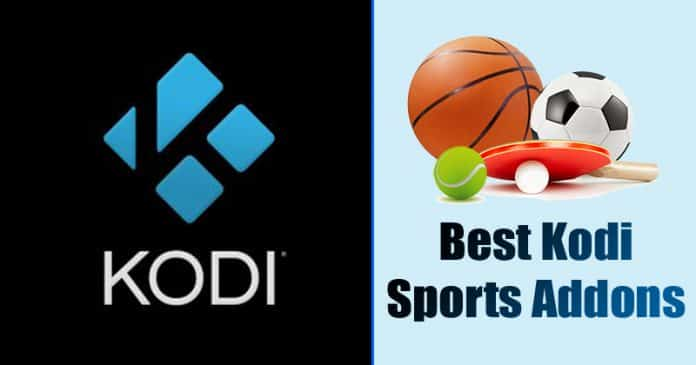 Best Kodi Sports Addons For Streaming Live Sports 2019