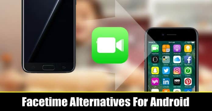 Top 5 Best Facetime Alternatives For Android