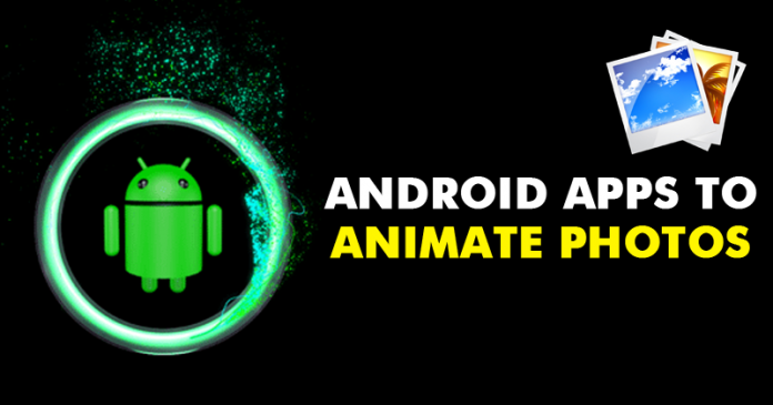Best Apps To Animate Photos On Android