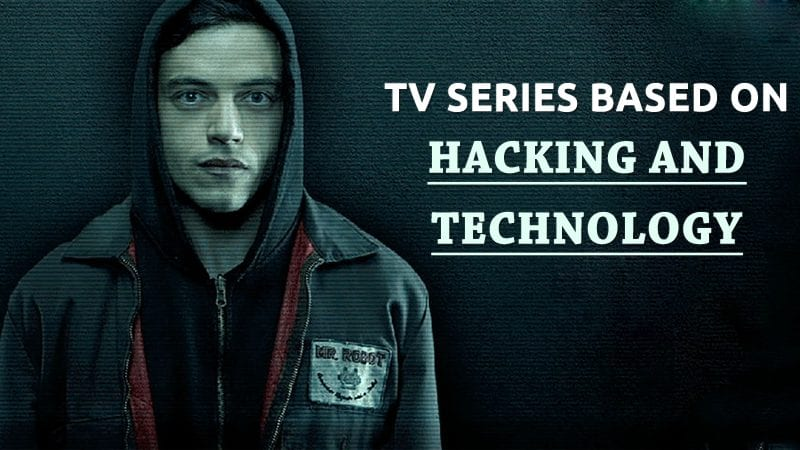 Best TV Series Based On Hacking & Technology 2019