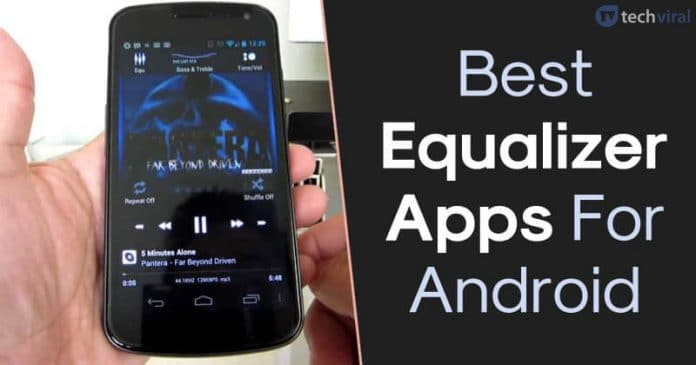 20 Best Equalizer Apps For Android in 2020