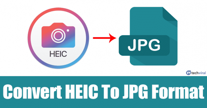 10 Ways To Convert HEIC To JPG Format On Windows 10