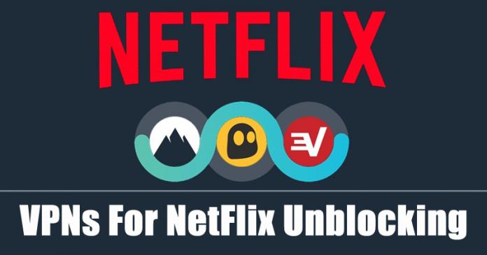 15 Best VPNs For NetFlix Unblocking in 2020