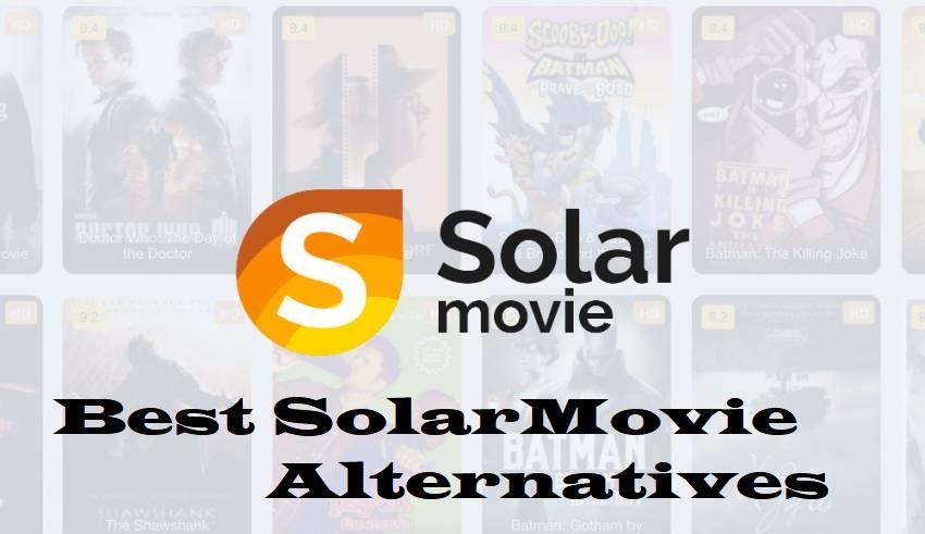 solarmovie alternative,solarmovie alternatives,best solarmovie alternative