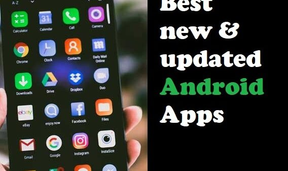 new and updated Android apps